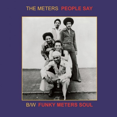 THE METERS - PEOPLE SAY / FUNKY METERS' SOUL (45 RPM)