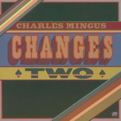 CHARLES MINGUS - CHANGES TWO