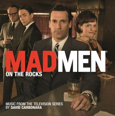 ORIGINAL SOUNDTRACK - MAD MEN: ON THE ROCKS (DAVID CARBONARA)