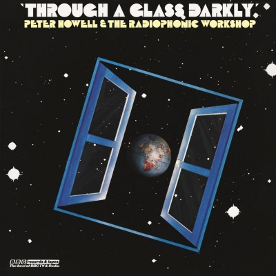 VARIOUS ARTISTS - BBC RADIOPHONIC - THROUGH A GLASS, DARKLY