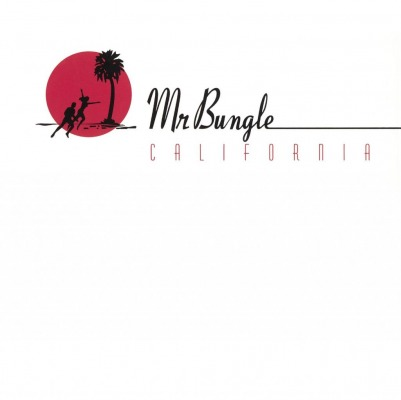 MR. BUNGLE - CALIFORNIA