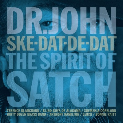 DR. JOHN - SKE-DAT-DE-DAT:THE SPIRIT OF SATCH
