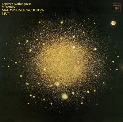 MAHAVISHNU ORCHESTRA - BETWEEN NOTHINGNESS & ETERNITY (LIVE)