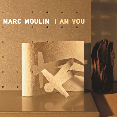 MARC MOULIN – I AM YOU