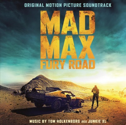 ORIGINAL SOUNDTRACK - MAD MAX: FURY ROAD (JUNKIE XL)