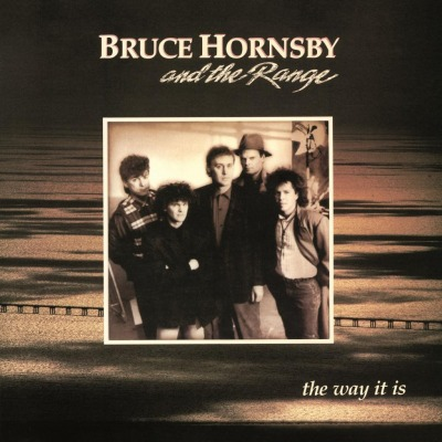 BRUCE HORNSBY & THE RANGE - THE WAY IT IS