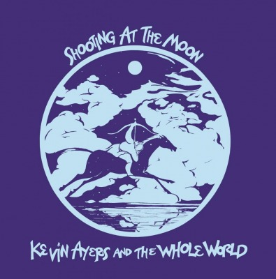 KEVIN AYERS AND THE WHOLE WORLD – SHOOTING AT THE MOON