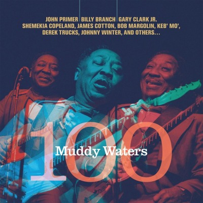 MUDDY WATERS -TRIBUTE- - MUDDY WATERS 100