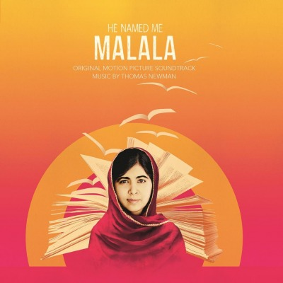 ORIGINAL SOUNDTRACK - HE NAMED ME MALALA (THOMAS NEWMAN)