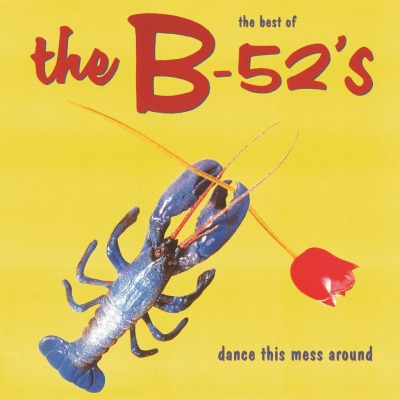 THE B-52'S - DANCE THIS MESS AROUND (BEST OF)