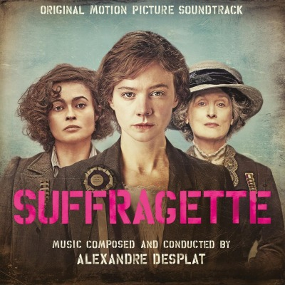 ORIGINAL SOUNDTRACK - SUFFRAGETTE (ALEXANDRE DESPLAT)