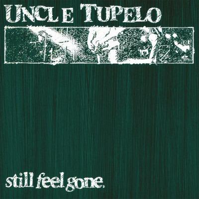 Uncle Tupelo Still Feel Gone Music On Vinyl
