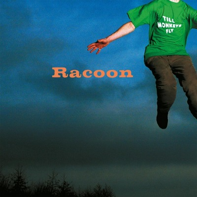 RACOON - TILL MONKEYS FLY