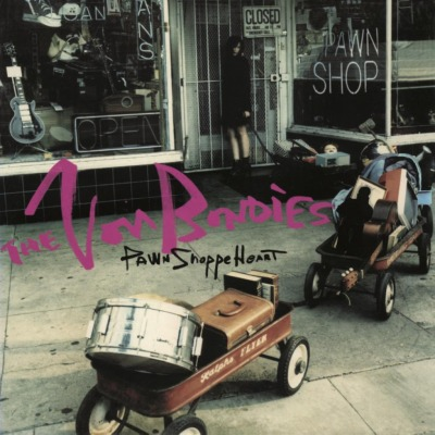 THE VON BONDIES - PAWN SHOPPE HEART