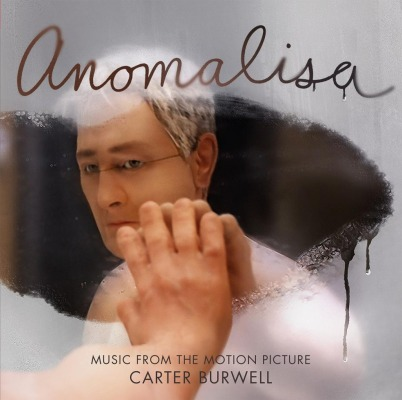 ORIGINAL SOUNDTRACK - ANOMALISA (CARTER BURWELL)