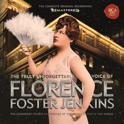 FLORENCE FOSTER JENKINS - THE TRULY UNFORGETTABLE VOICE OF
