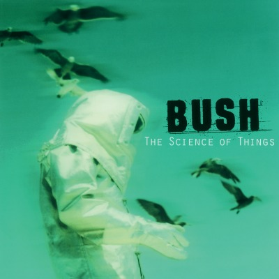 BUSH – THE SCIENCE OF THINGS