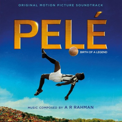 ORIGINAL SOUNDTRACK - PELÉ (AR RAHMAN)