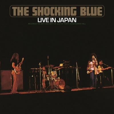 THE SHOCKING BLUE – LIVE IN JAPAN