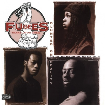 FUGEES - BLUNTED ON REALITY