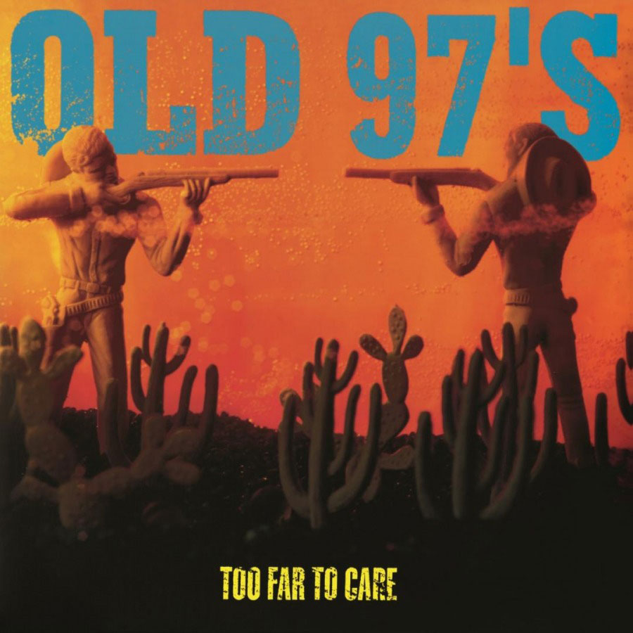 Old 97 S Too Far To Care Catalog Music On Vinyl
