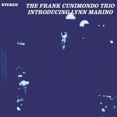 THE FRANK CUNIMONDO TRIO - INTRODUCING LYNN MARINO