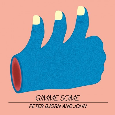 PETER, BJORN & JOHN - GIMME SOME