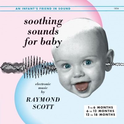 RAYMOND SCOTT - SOOTHING SOUNDS FOR BABY, VOLS. 1-3