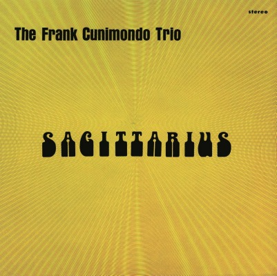 THE FRANK CUNIMONDO TRIO - SAGITTARIUS