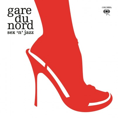 GARE DU NORD - SEX N JAZZ