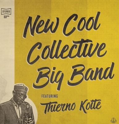 NEW COOL COLLECTIVE BIG BAND & THIERNO KOITE - FEATURING THIERNO KOITE