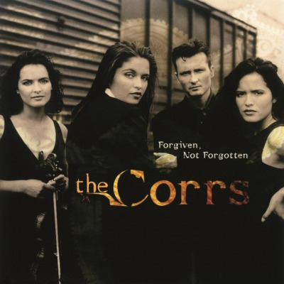 THE CORRS - FORGIVEN NOT FORGOTTEN