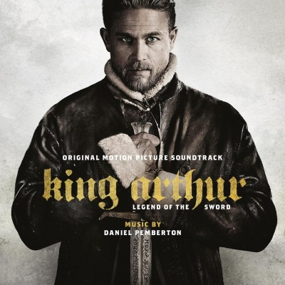 OST - KING ARTHUR: LEGEND OF THE SWORD (DANIEL PEMBERTON, SAM LEE)