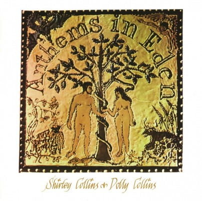 SHIRLEY & DOLLY COLLINS - ANTHEMS IN EDEN
