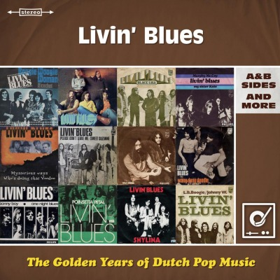 LIVIN BLUES - THE GOLDEN YEARS OF DUTCH POP MUSIC: A&B SIDES AND MORE
