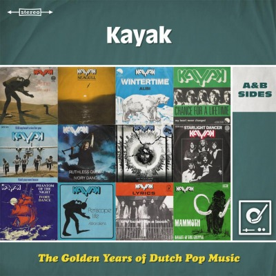 KAYAK - THE GOLDEN YEARS OF DUTCH POP MUSIC: A&B SIDES