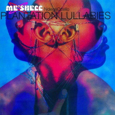 ME'SHELL NDGEOCELLO - PLANTATION LULLABIES