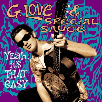 G. LOVE & SPECIAL SAUCE - YEAH IT'S THAT EASY (EXPANDED)
