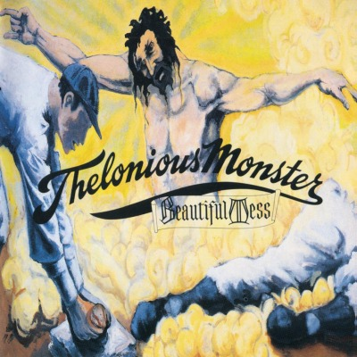THELONIOUS MONSTER - BEAUTIFUL MESS