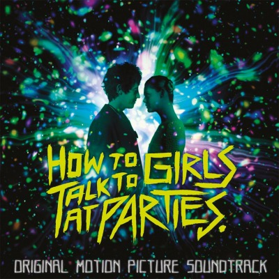 OST - HOW TO TALK TO GIRLS AT PARTIES