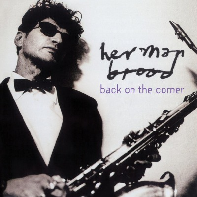 HERMAN BROOD - BACK ON THE CORNER