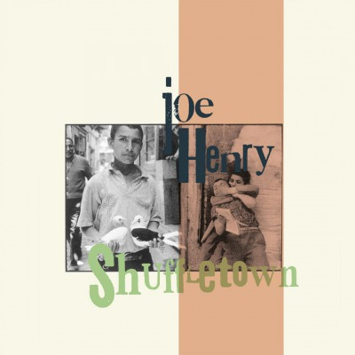 JOE HENRY - SHUFFLETOWN