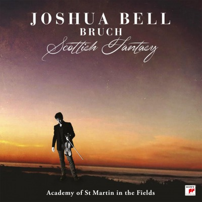 JOSHUA BELL & THE ACADEMY OF ST MARTIN IN THE FIELDS - BRUCH: SCOTTISH FANTASY