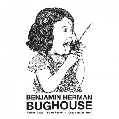 BENJAMIN HERMAN - BUGHOUSE