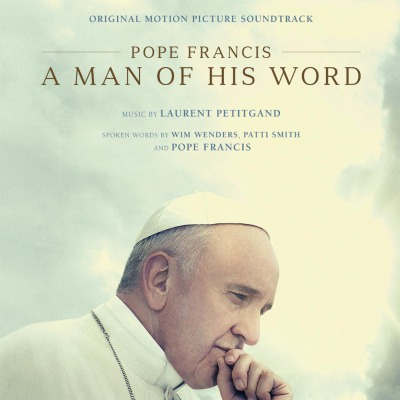 OST -  POPE FRANCIS A MAN OF HIS WORD (MUSIC BY LAURENT PETITGAND, PATTI SMITH, WIM WENDERS)