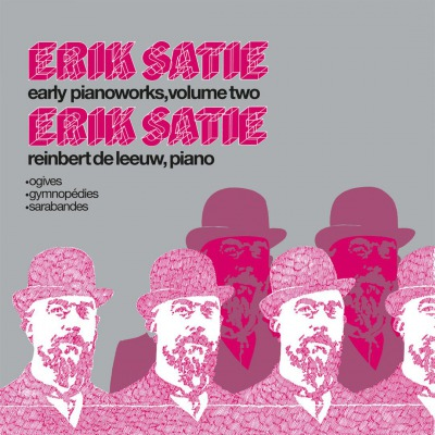 ERIK SATIE, REINBERT DE LEEUW - EARLY PIANOWORKS, VOLUME TWO