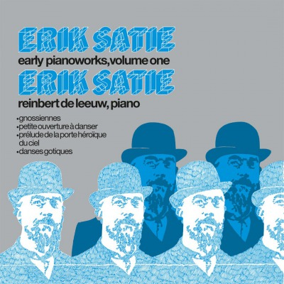 ERIK SATIE, REINBERT DE LEEUW - EARLY PIANOWORKS, VOLUME ONE