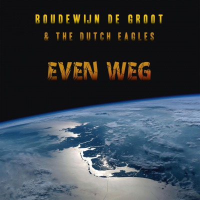 BOUDEWIJN DE GROOT & THE DUTCH EAGLES - EVEN WEG