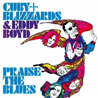 CUBY + BLIZZARDS & EDDY BOYD - PRAISE THE BLUES