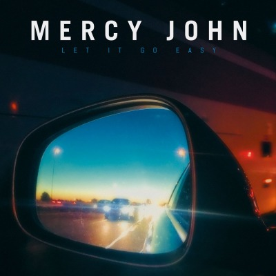 MERCY JOHN - LET IT GO EASY